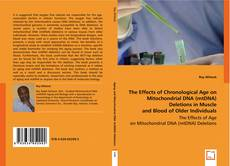 Copertina di The Effects of Chronological Age on Mitochondrial DNA (mtDNA) Deletions in Muscle and Blood of Older Individuals: A Maternal Line Study