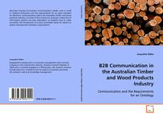 Bookcover of B2B Communication in the Australian Timber and Wood Products Industry