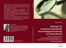 Couverture de Konzept für computerunterstützte Terminologieverwaltung in Unternehmen