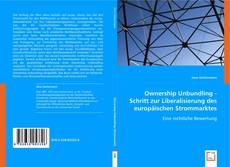Capa do livro de Ownership Unbundling - Schritt zur Liberalisierung des europäischen Strommarktes