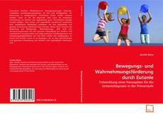 Bookcover of Bewegungs- und Wahrnehmungsförderung durch Eutonie
