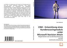 Borítókép a  CRM - Entwicklung eines Kundenscoringmoduls unter Microsoft Navision Attain - hoz