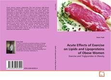 Bookcover of Acute Effects of Exercise on Lipids and Lipoproteins of Obese Women