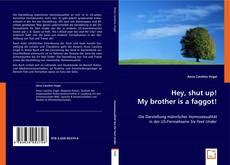 Buchcover von Hey, shut up! My brother is a faggot!
