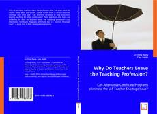 Bookcover of Why Do Teachers Leave the Teaching Profession?