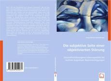 Buchcover von Die subjektive Seite einer objektivierten Störung