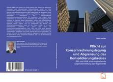Portada del libro de Pflicht zur Konzernrechnungslegung und Abgrenzung des Konsolidierungskreises