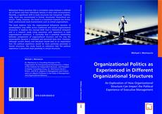 Organizational Politics As Experienced In Different Organizational Structures的封面