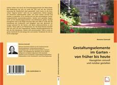 Buchcover von Gestaltungselemente im Garten - von früher bis heute