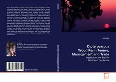 Portada del libro de Dipterocarpus Wood Resin Tenure, Management and Trade