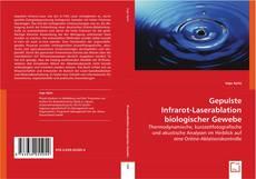 Gepulste Infrarot-Laserablation biologischer Gewebe kitap kapağı