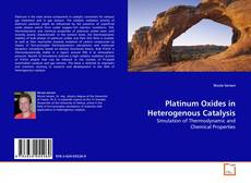 Platinum Oxides in Heterogenous Catalysis的封面