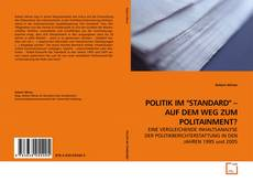 "POLITIK IM ""STANDARD"" – AUF DEM WEG ZUM POLITAINMENT? kitap kapağı"