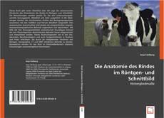 Bookcover of Die Anatomie des Rindes im Röntgen- und Schnittbild
