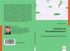 Gentests im Gesundheitswesen? kitap kapağı