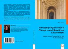Bookcover of Managing Organizational Change in an Educational Environment
