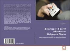 Buchcover von Zielgruppe 14 bis 49 Jahre versus Zielgruppe 50plus
