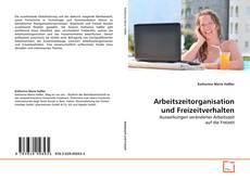 Arbeitszeitorganisation und Freizeitverhalten kitap kapağı