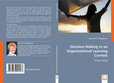 Bookcover of Decision Making in an Organizational Learning Context