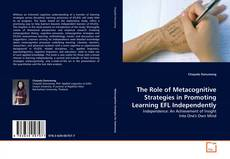 Обложка The Role of Metacognitive Strategies in Promoting Learning EFL Independently