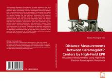Distance Measurements between Paramagnetic Centers by High-Field EPR kitap kapağı