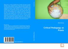 Bookcover of Critical Pedagogy as Praxis