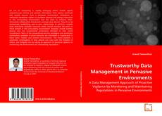 Bookcover of Trustworthy Data Management in Pervasive Environments