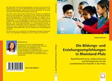 Copertina di Die Bildungs- und Erziehungsempfehlungen in Rheinland-Pfalz