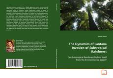 Bookcover of The Dynamics of Lantana Invasion of Subtropical Rainforest