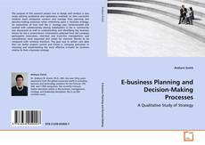 Bookcover of E-business Planning and Decision-Making Processes