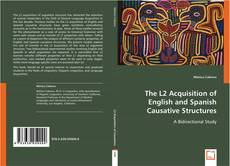 Bookcover of The L2 Acquisition of English and Spanish Causative Structures