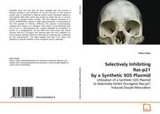 Couverture de Selectively Inhibiting Ras-p21 by a Synthetic SOS Plasmid