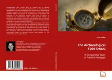 Couverture de The Archaeological Field School