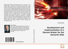 Bookcover of Development and Implementation of a Domain Broker for the Semantic Web