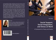 Bookcover of Social Support, Social Integration, and Stress at Work