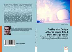Bookcover of Earthquake Design of Large Liquid-Filled Steel Storage Tanks