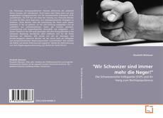 """Bookcover of """"Wir Schweizer sind immer mehr die Neger!"""""""