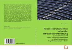 Bookcover of Neue Steuerungsformen kultureller Infrastrukturentwicklung