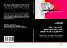 Vom manuellen Geschäftsprozess zum elektronischen Workflow kitap kapağı