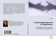 Bookcover of A Psychological Approach to Disfigurement