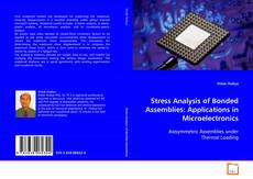 Обложка Stress Analysis of Bonded Assemblies: Applications in Microelectronics