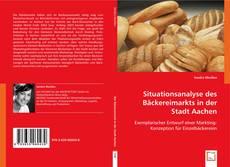 Capa do livro de Situationsanalyse des Bäckereimarkts in der Stadt Aachen