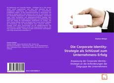 Couverture de Die Corporate Identity-Strategie als Schlüssel zum Unternehmens Erfolg