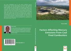 Factors Affecting Mercury Emissions From Coal Fired Combustors kitap kapağı