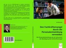 Buchcover von Den Fachkräftemangel durch die Personalentwicklung vermeiden
