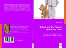 Bookcover of Bullies and the Parents Who Raise Them