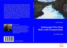Portada del libro de Submerged Thin Plate Weirs with Unequal Beds