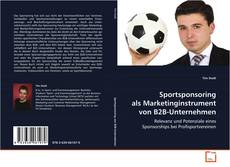 Borítókép a  Sportsponsoring als Marketinginstrument von B2B-Unternehmen - hoz
