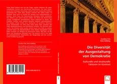 Bookcover of Die Diversität der Ausgestaltung von Demokratie