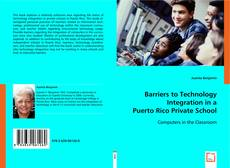 Barriers to Technology Integration in a Puerto Rico Private School的封面